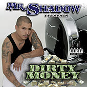 Dirty Money by Mr. Shadow