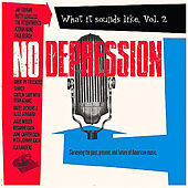 Play & Download No Depression What it Sounds Like, Vol. 2 by Various Artists | Napster