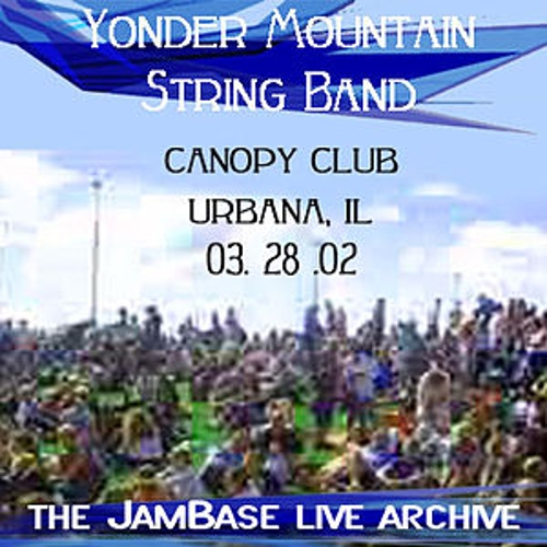 03-28-02 - Canopy Club - Urbana, IL by Yonder Mountain String Band