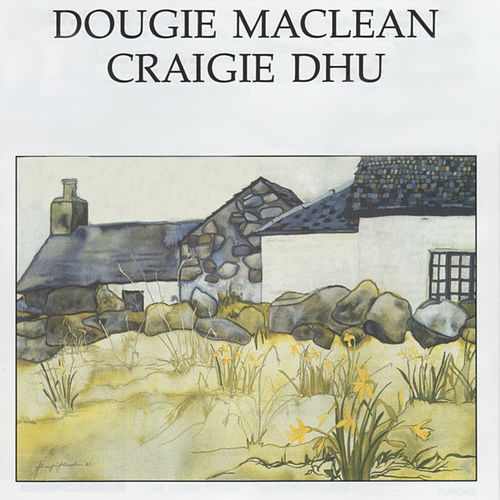 Play & Download Craigie Dhu by Dougie MacLean | Napster