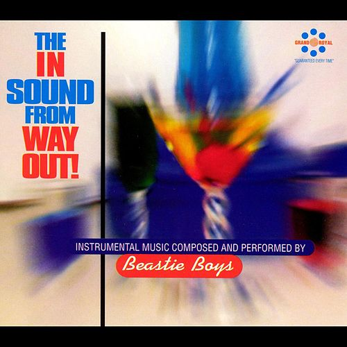 The In Sound From Way Out! by Beastie Boys