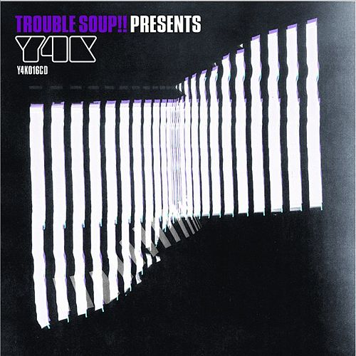 Trouble Soup!! Present Y4k by Various Artists