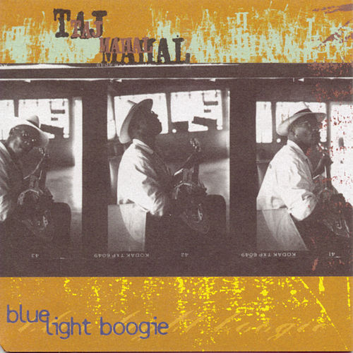 Play & Download Blue Light Boogie by Taj Mahal | Napster