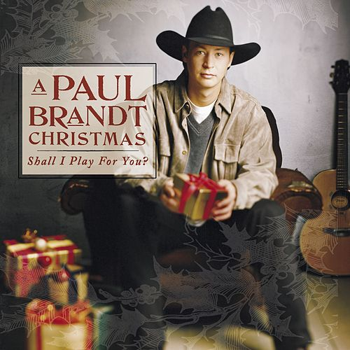 Play & Download A Paul Brandt Christmas - Shall I Play For You? by Paul Brandt | Napster
