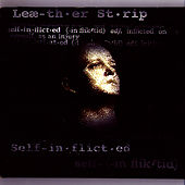 Play & Download Self-In-flict-ed by Leaether Strip | Napster
