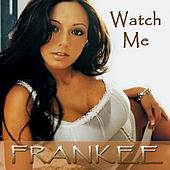 Watch Me by Frankee