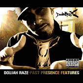 Play & Download Past Presence Features by Doujah Raze | Napster