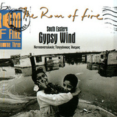 Play & Download The Rom Of Fire, Vol. 3: South Eastern Gypsy Wind by Various Artists | Napster