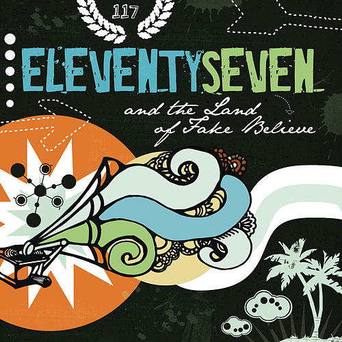 Play & Download And The Land Of Fake Believe by Eleventyseven | Napster