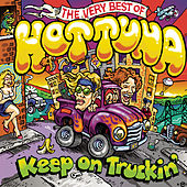 Play & Download Keep On Truckin': The Very Best Of Hot Tuna by Hot Tuna | Napster