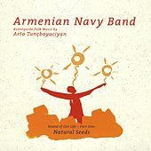 Play & Download Sound of Our Life - Part One: Natural Seeds by Armenian Navy Band | Napster