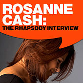 Play & Download Rosanne Cash: The Rhapsody Interview by Rosanne Cash | Napster