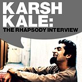 Karsh Kale: The Rhapsody Interview by Karsh Kale