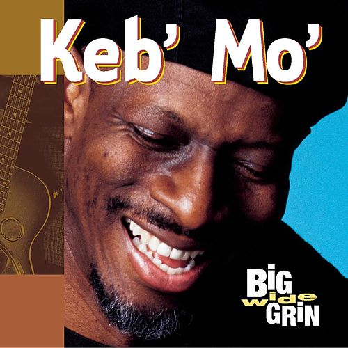 Play & Download Big Wide Grin by Keb' Mo' | Napster