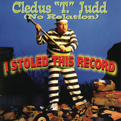 I Stoled This Record by Cledus T. Judd