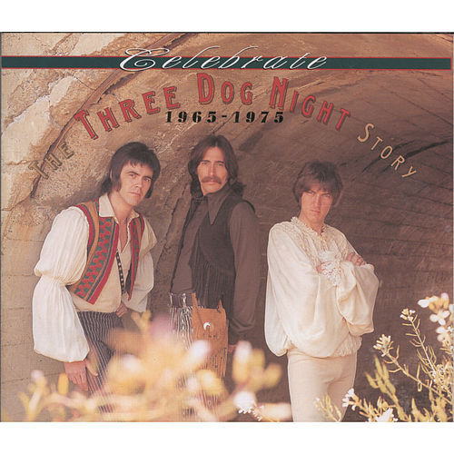 Celebrate: Three Dog Night Story by Three Dog Night