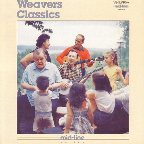 Play & Download The Weavers Classics by The Weavers | Napster