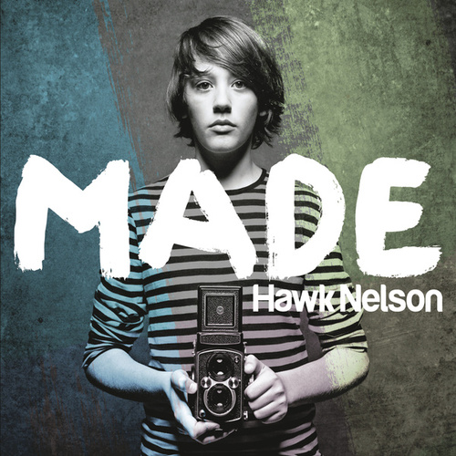 Play & Download Made by Hawk Nelson | Napster