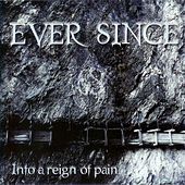 Play & Download Into a Reign of Pain - EP by Ever Since | Napster