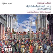 Play & Download Lechner: Geistliche Festmusik by Various Artists | Napster