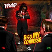 Play & Download Kiss My Converse by Trap | Napster