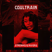 Play & Download Streams & Rivers- Single by Coultrain | Napster