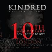 Play & Download Live from London (10th Anniversary of Surrender to Love) by Kindred The Family Soul | Napster