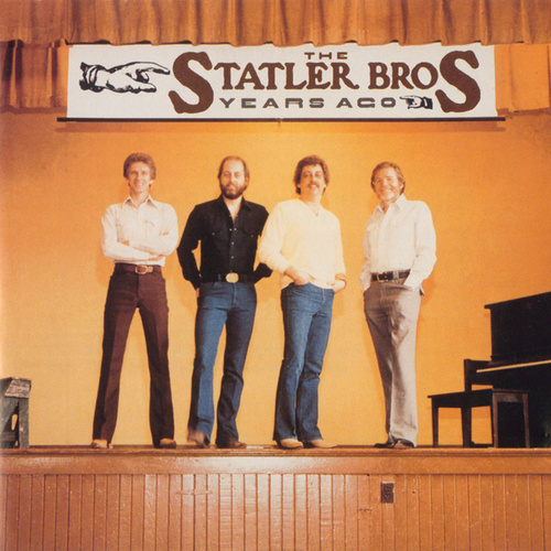 Play & Download Years Ago by The Statler Brothers | Napster