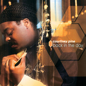 Play & Download Back In The Day by Courtney Pine | Napster