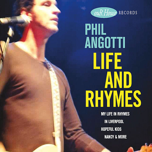 Play & Download Life and Rhymes by Phil Angotti | Napster