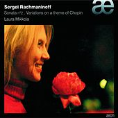 Play & Download Rachmaninov: Piano Sonata N°2 - Variations On A Theme Of Chopin by Laura Mikkola | Napster