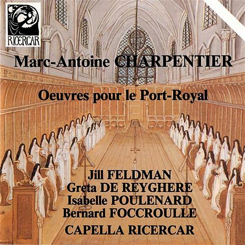 Charpentier: Oeuvres pour le Port-Royal by Various Artists