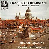 Play & Download Geminiani: VIe sonate di violoncello by Hidemi Suzuki | Napster