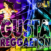 Play & Download Me gusta el reggaeton: Latino, Vol. 1 by Various Artists | Napster
