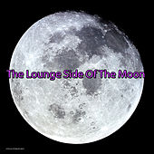 Play & Download The Lounge Side of the Moon by Various Artists | Napster