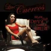 When The Devil Comes A Callin' by Los Cuervos