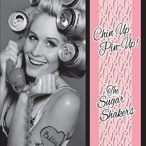 Chin Up Pin-Up by The Sugarshakers