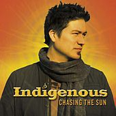 Play & Download Chasing the Sun by Indigenous | Napster