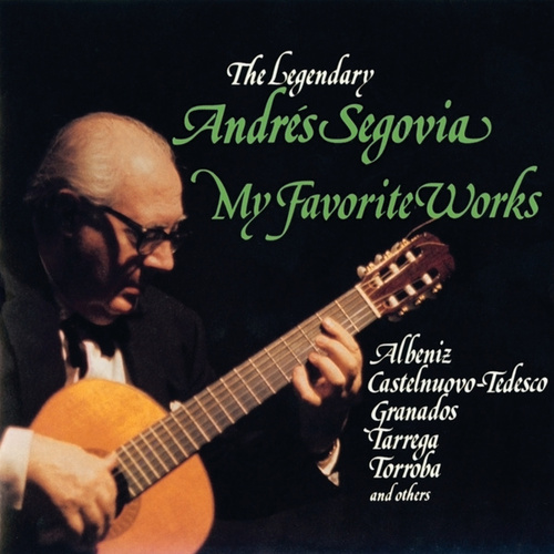 Play & Download My Favorite Works by Andres Segovia | Napster
