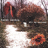 Play & Download All My Excuses by Karen Savoca | Napster