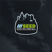 Play & Download Outside These Church Walls by ///Seed | Napster