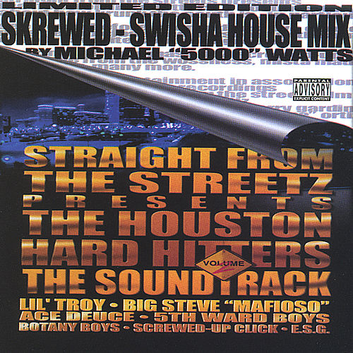 Play & Download Straight From The Streets Presents: Houston Hard Hitters Vol.2 Chopped & Skrewed By The Swisha House by Various Artists | Napster