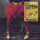 Play & Download Feet All Over the Floor by The Stairwell Sisters | Napster
