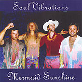 Play & Download Mermaid Sunshine by Soul Vibrations | Napster