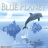 Play & Download The Blue Planet by John St. John | Napster