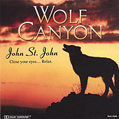 Play & Download Wolf Canyon by John St. John | Napster