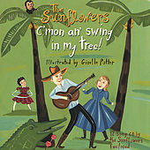 Play & Download C'mon an' Swing in My Tree! by The Sunflowers | Napster