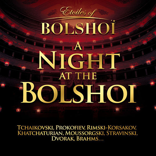 Play & Download A Night At The Bolshoï, Vol. 1 by Bolshoï National Theatre | Napster