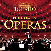 The Greatest Operas, Vol. 1 by Bolshoï National Theatre