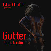 Play & Download Gutter Riddim by Various Artists | Napster